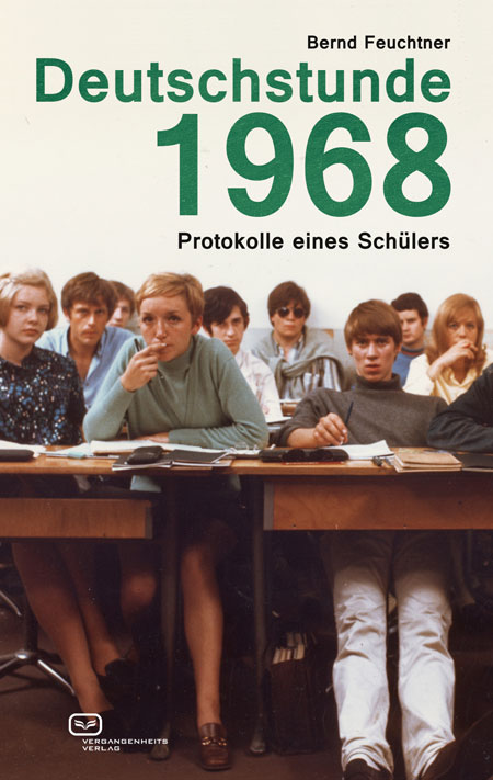 Deutschstunde 1968 <br/> Protokoll eines Schülers
