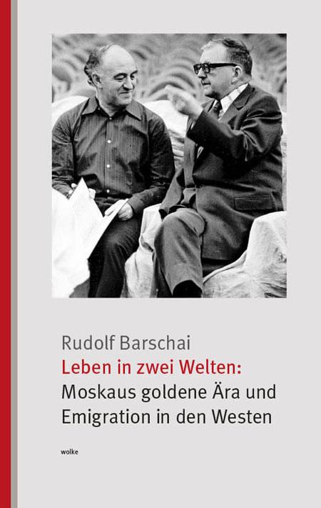 Rudolf Barschai Leben in zwei Welten